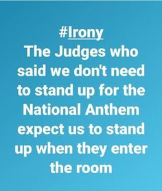 Irony of judges who said athletes don't need to stand for anthem expect us to stand when they enter the courtroom. Donald Trump, Liberal Logic, Democrat Humor, Liberal Hypocrisy, Politicians, Conservative Politics, It Goes On, Signs, Frases