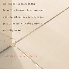 Advice for life from Mihaly Csikszentmihalyi. #quote #quotestoliveby