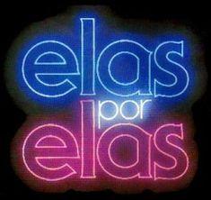 """""""Elas por Elas"""" (1982): Nessa novela, sete amigas se reencontram, para resolver problemas do passado. Destaque para Mário Fofoca (Luiz Gustavo);"""