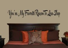 """""""You're my favorite reason to lose sleep"""" vinyl wall decal.  Your choice of color and size.  We offer this decal in several fonts.  Go to the shop to see them all."""