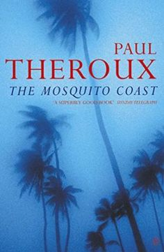 The Mosquito Coast : a novel by Paul Theroux.  Winner of the James Tait Black Memorial Prize. This is a breathtaking novel about a futile search for utopia.  Allie Fox the brilliant and paranoid inventor abandons civilisation and takes his family to live in the Honduran jungle. There his tortured genius tries to keep them alive in a diseased and dirty Eden.  #bookbitesread