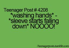 Hahaha! I hate it when it gets wet, and then you're walking around with a wet sleeve