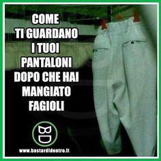 #pantaloni sospettosi... Seguici su youtube/bastardidentro #bastardidentro #fagioli www.bastardidentro.it