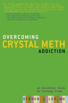 Overcoming Crystal Meth Addiction: An Ec.f.ssential Guide to Getting Clean