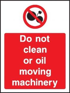 Do not clean or oil moving machinery warning sign