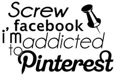 ....addicted to Pinterest...