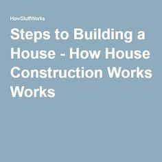 Steps to Building a House - How House Construction Works