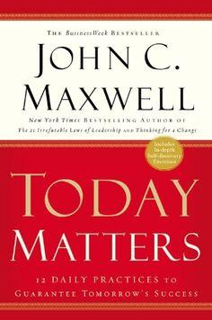 Today Matters: 12 Daily Practices to Guarantee Tomorrow's Success (Maxwell, John C.) by John C. Maxwell, http://www.amazon.com/dp/1931722528/ref=cm_sw_r_pi_dp_llasqb0SB4SDD