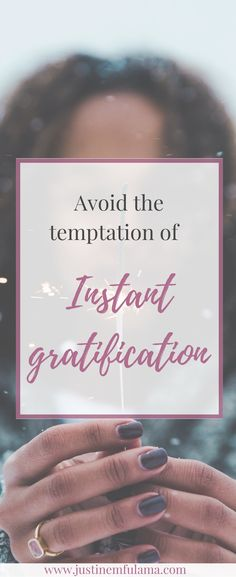 Justine Mfulama_Traveling by faith_Avoid the temtation of instant gratification