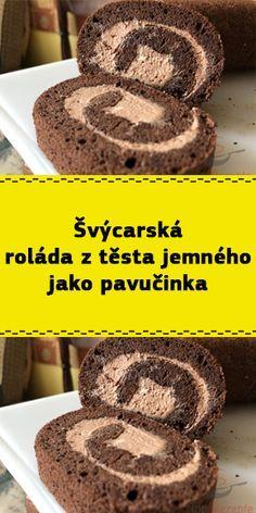 Švýcarská roláda z těsta jemného jako pavučinka Doughnut, Cheesecake Brownies, Sweet Recipes, A Table, Food And Drink, Breakfast, Keto, Sweets, Desserts