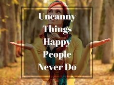 Wanna stay happy forever?? This article is for you.