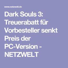Dark Souls 3: Treuerabatt für Vorbesteller senkt Preis der PC-Version - NETZWELT