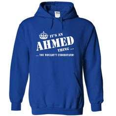 Its a AHMED Thing, You Wouldnt Understand!