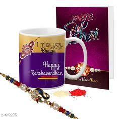 Rakhi Fancy Mug & Rakhi Combo Material: Mug: Ceramic                Rakhi: Beads/ Thread Size: Mug- 325 ml Description: It Has 1 Piece Of Mug 1 Piece Of Beautiful Greeting Card & 1 Piece Of Rakhi Country of Origin: India Sizes Available: Un Stitched, Free Size, Semi Stitched   Catalog Rating: ★4.1 (444)  Catalog Name: Rakhi Fest Special Greeting Cards & Mugs Combo Vol 2 CatalogID_44463 C77-SC1266 Code: 452-411295-525