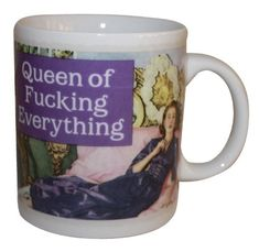 QUEEN OF FUCKING EVERYTHING MUG Close Up