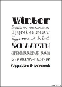 Winter - Buy it at www. Words Quotes, Wise Words, Dutch Words, Winter Quotes, Dutch Quotes, Quotes About Everything, Creative Lettering, Quote Posters, Beautiful Words