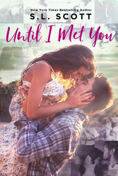 Until I Met You by S.L. Scott |  Release Date October 23, 2015 | Genres: Contemporary Romance, New Adult Romance