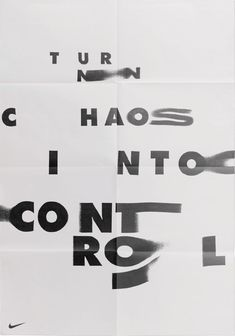 "Nike: ""Turn Chaos into Control""This is a study in typography. The ways in which the letterforms smear and distort are powerful. The best graphic design is design you hear as well as see."