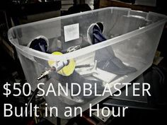 DIY Sand Blaster $50 in an Hour
