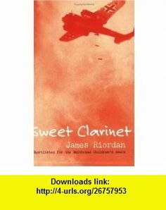 Sweet Clarinet (9780192753045) James Riordan , ISBN-10: 0192753045  , ISBN-13: 978-0192753045 ,  , tutorials , pdf , ebook , torrent , downloads , rapidshare , filesonic , hotfile , megaupload , fileserve