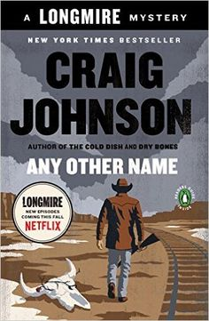 Amazon.com: Any Other Name: A Longmire Mystery (9780143126973): Craig Johnson: Books