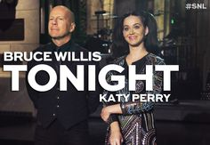 Bruce Willis hosts Saturday Night Live with musical guest Katy Perry tonight! #SNL