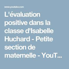 L'évaluation positive dans la classe d'Isabelle Huchard - Petite section de maternelle - YouTube