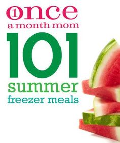 Once a Month Mom 101 Summer Freezer Meals #freezercooking #summerfun #recipes freezer meal ideas save money on groceries