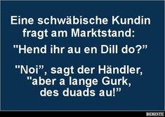 Eine schwäbische Kundin fragt am Marktstand.. – Humor