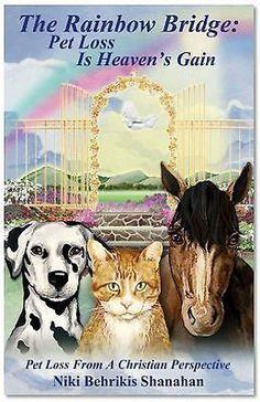 The Rainbow Bridge: Pet Loss is Heaven's Gain, New PB