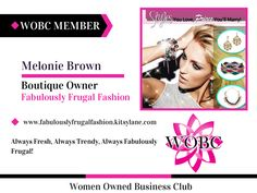 WOBC Member! Melonie Brown - Boutique Owner - Fabulously Frugal Fashion Always Fresh, Always Trendy, Always Fabulously Frugal!  www.fabulouslyfrugalfashion.kitsylane.com #fabulouslyfrugalfashion