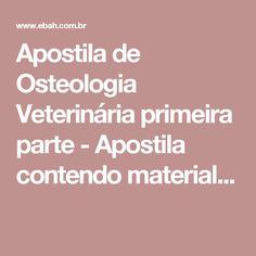 Apostila de Osteologia Veterinária primeira parte - Apostila contendo material...