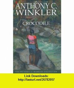 Crocodile (Anthony C. Winkler Collection) (9781405063739) Anthony C. Winkler , ISBN-10: 1405063734  , ISBN-13: 978-1405063739 ,  , tutorials , pdf , ebook , torrent , downloads , rapidshare , filesonic , hotfile , megaupload , fileserve