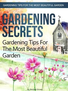Gardening Secrets (Gardening Tips For The Most Beautiful Garden) by Michael Brown, http://www.amazon.com/dp/B009DMLPMI/ref=cm_sw_r_pi_dp_pGwhrb1TF5VEA