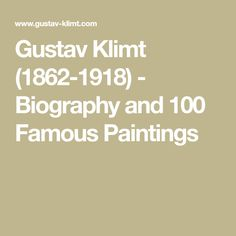 Gustav Klimt (1862-1918) - Biography and 100 Famous Paintings