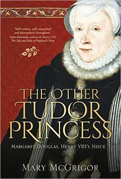 The Other Tudor Princess by Mary McGrigor Book Review