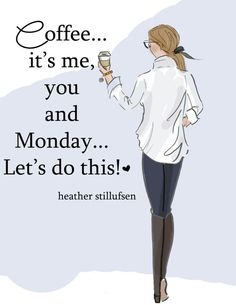 Rose Hill Designs by Heather Stillufsen Good Morning Happy Monday, Monday Morning Quotes, Happy Monday Quotes, Monday Humor, Hello Quotes, Funny Monday, Funny Weekend, Monday Inspirational Quotes, Uplifting Quotes