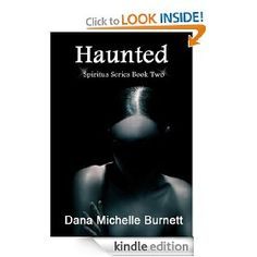 Haunted, a Paranormal Romance (Spiritus Series, Book Paranormal Romance, Romance Novels, Ghost Hauntings, Spiritus, Ghost Stories, Past Life, Love Her, Kindle, My Books