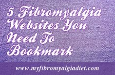 Fibromyalgia Awareness - May 12...               5 Fibromyalgia Websites You Need To Bookmark