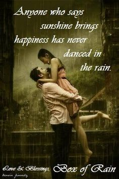 There is a time and place for dancing in the rain, but when it happens.......it's amazing!!!!