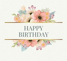 Happy Birthday Greeting - pink, gold floral