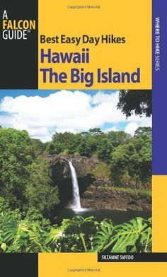 Best Easy Day Hikes Hawaii: The Big Island (Best Easy Day Hikes Series) by Suzanne Swedo. $6.79. 96 pages. Publisher: FalconGuides; First edition (June 1, 2010). Author: Suzanne Swedo