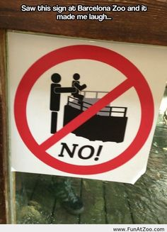 Funny zoo sign - I wonder how many times this happened before they put a sign up...