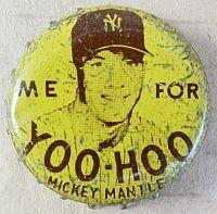 Me For Yoo-Hoo Mickey Mantle, milk product bottle cap | Yoo-Hoo Beverage Co., Carlstadt, New Jersey USA | cap used 1952-1959