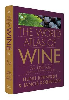 World Atlas of Wine, 7th edition, by Hugh Johnson and Jancis Robinson