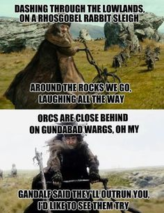 Oh, jingle Dwarves, jingles Dwarves, jingle all the way!  Oh what fun it is to run from orcs and wargs all day, hey!  Lol