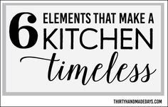 6 Elements that make a kitchen timeless www.thirtyhandmadedays.com