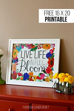 Live Life in Full Bloom FREE Printable!