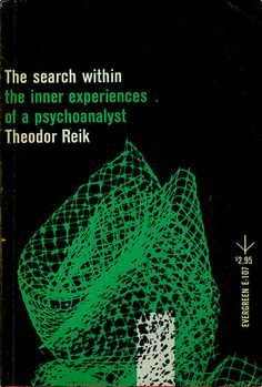 The Search Within by Theodore Reik. Grove Press, 1956. Evergreen E-107. Cover design by Roy Kuhlman. www.roykuhlman.com
