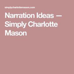 Narration Ideas — Simply Charlotte Mason